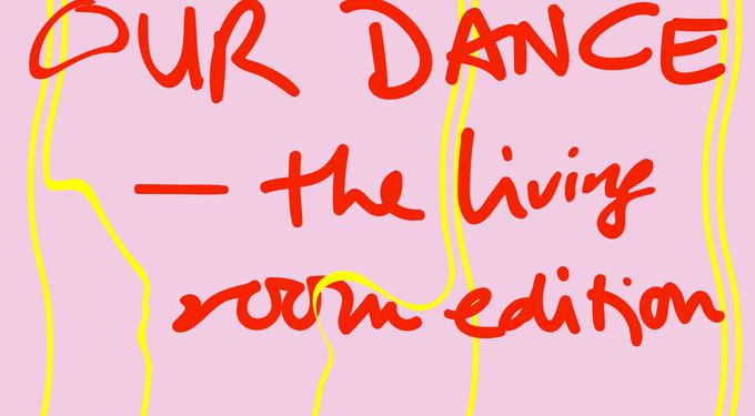 OUR DANCE - The living room edition