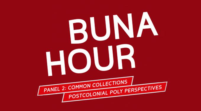 Panel 2: Buna Hour / Common Collections